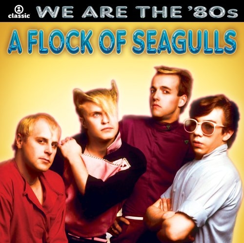 A Flock of Seagulls - We Are The '80s  [수입]