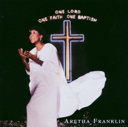 Aretha Franklin - One Lord One Faith One Bapti [수입]