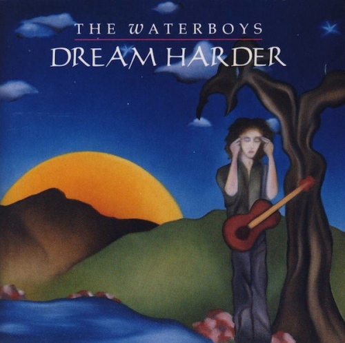 The Waterboys ‎- Dream Harder