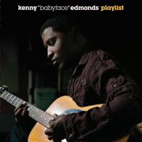 Babyface - Kenny 'Babyface' Edmonds Playlist