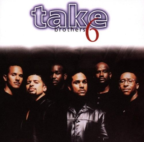 Take 6 - Brothers