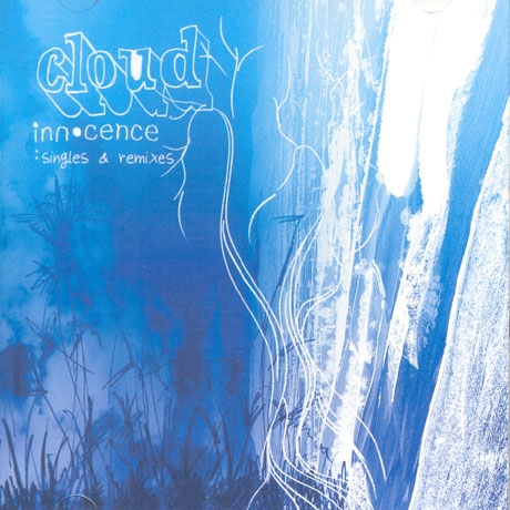 CLOUD - INNOCENCE: SINGLES & REMIXES