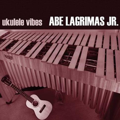 Abe Lagrimas Jr. - Ukulele Vibes
