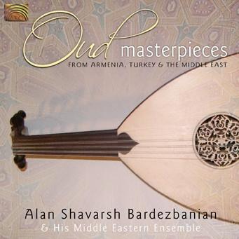 Alan Shavarsh Bardezbanian  – Oud Masterpieces