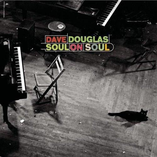 Dave Douglas - Soul On Soul [수입]