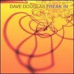 Dave Douglas - Freak In [수입]