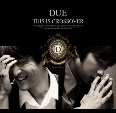 두에 (DUE) - 1집 This is crossover