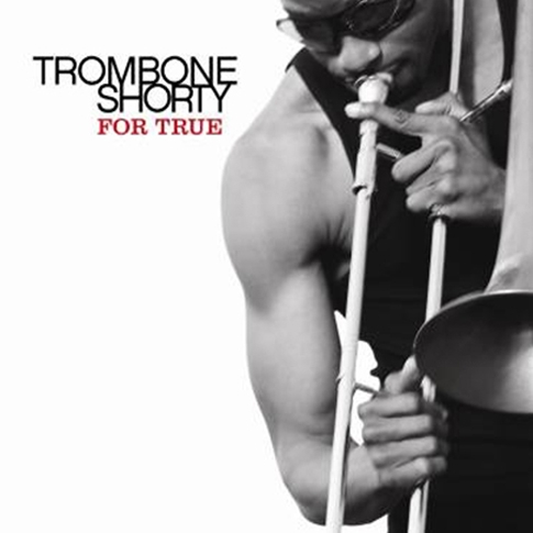 Trombone Shorty - For Ture