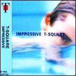 T-Square - Impressive