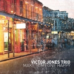 Victor Jones Trio - Make Someone Happy