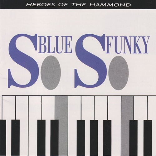 So Blue, So Funky (Heroes Of The Hammond) [수입]