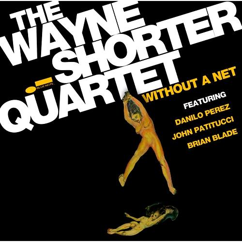 The Wayne Shorter Quartet - Without A Net