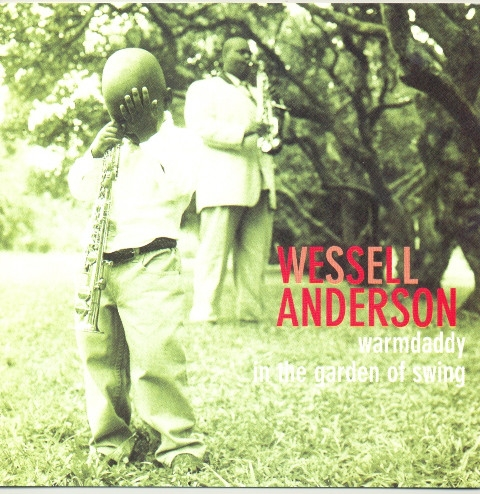 Wessell Anderson ‎– Warmdaddy In The Garden Of Swing [수입]