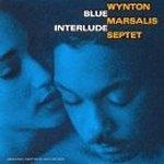 Wynton Marsalis Septet - Blue Interlude
