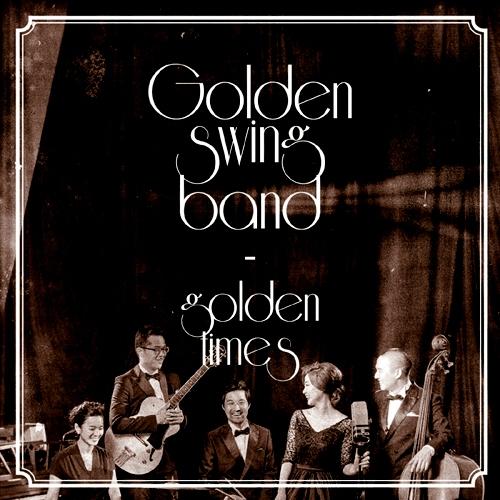 골든 스윙 밴드(Golden Swing Band) - Golden Times