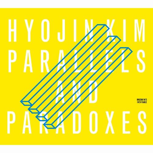 김효진(Hyojin Kim) - Parallels And Paradoxes