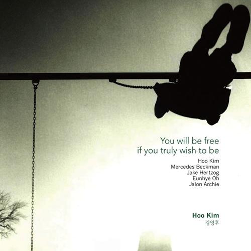김영후 - You Will Be Free If You Truly Wish To Be
