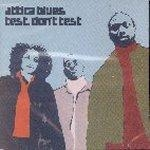 Attica Blues - Test Don'T Test [수입]
