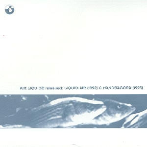 Air Liquide ‎- Reissued: Liquid Air (1992) & Mandragora (1993) [수입]