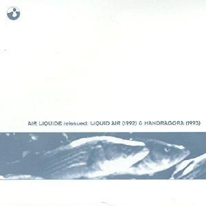 Air Liquide - Reissued: Liquid Air (1992) & Mandragora (1993) [수입]