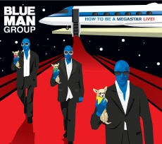 Blue Man Group - How To Be A Megastar Live! [CD+DVD]
