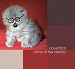 Dauerfisch - The Crime Of Century