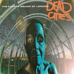 Future Sound Of The London - Dead Cities