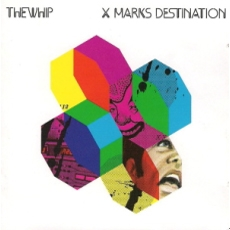 The Whip - X Marks Destination [Korean Edition]