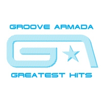 Groove Armada - Greatest Hits