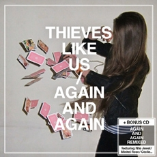 Thieves Like Us - Again and Again [2CD Edition]