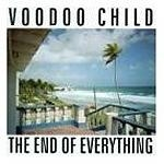 Voodoo Child - End of Everything [수입]
