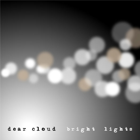 디어 클라우드 (Dear Cloud) - 3집 Bright Lights