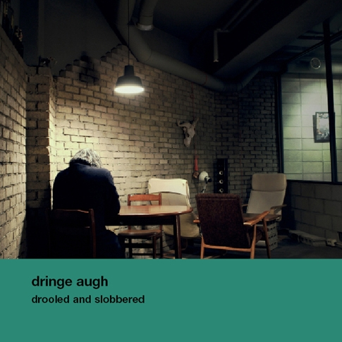 드린지 오(Dringe Augh) - 2집 Drooled And Slobbered