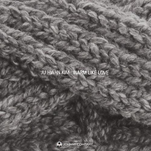 김주환 - Warm Like Love