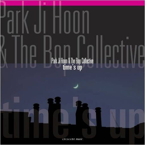 박지훈 & 밥 컬렉티브 (Park Ji Hoon & The Bop Collective) - Time's Up