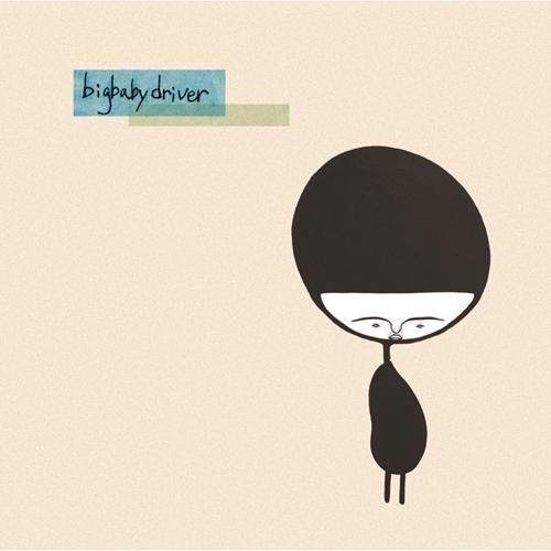 빅 베이비 드라이버 - 1집 Big Baby Driver [재발매]