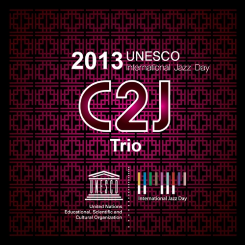 C2J 트리오 - Unesco International Jazz Day 2013 [CD+DVD]