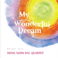 Hong Soon Dal Quartet (홍순달 쿼텟) - My Wonderful Dream