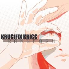 크루시픽스 크릭 (Krucifix Kricc) - transform