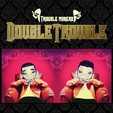 더블 트러블 (Double Trouble) - Trouble Makers