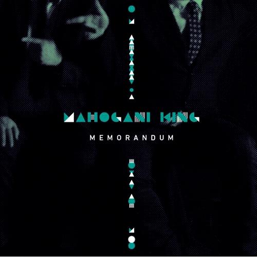 마호가니 킹 - Memorandum