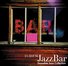 11:59 P.M. Jazz Bar : Smoothie Jazz Collection