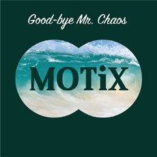 모틱스(MOTiX) - EP 1집 Good-bye Mr. Chaos