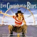 Even Cowgirls... (카우걸 블루스) O.S.T