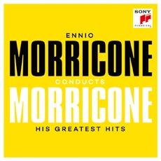 Ennio Morricone - Ennio Morricone conducts Morricone: His Greatest Hits