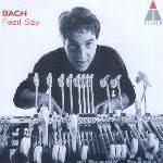 Bach - French Suite / Italian Concerto, Etc, Fazil Say