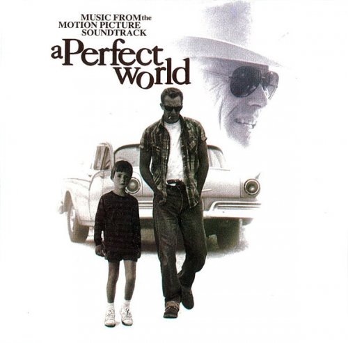 A Perfect World (Music From The Motion Picture Soundtrack)