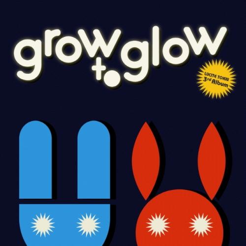 루싸이트 토끼 (Lucite Tokki) - 3집 Grow To Glow