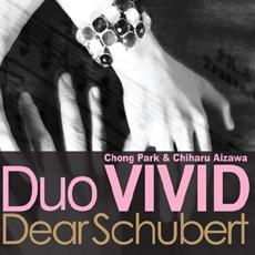 Duo VIVID - 2집 Dear Schubert / Chong Park & Chiharu Aizawa