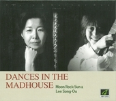 Moon rockSun & Lee Song-Ou (문록선, 이성우) - Dances in the Madhouse [실내악]